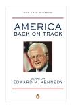 America Back on Track, Kennedy, Edward M.