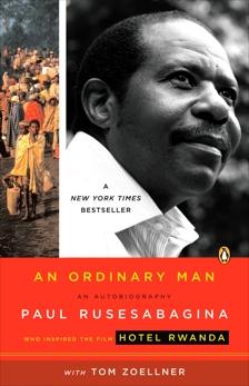 An Ordinary Man: An Autobiography, Rusesabagina, Paul & Zoellner, Tom