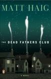 The Dead Fathers Club: A Novel, Haig, Matt