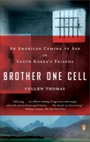 Brother One Cell: An American Coming of Age in South Korea's Prisons, Thomas, Cullen