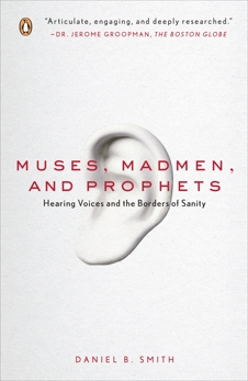 Muses, Madmen, and Prophets: Hearing Voices and the Borders of Sanity, Smith, Daniel B.