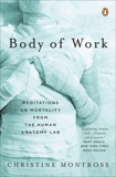 Body of Work: Meditations on Mortality from the Human Anatomy Lab, Montross, Christine