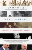 Head and Heart: A History of Christianity in America, Wills, Garry