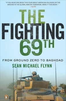 The Fighting 69th: From Ground Zero to Baghdad, Flynn, Sean Michael