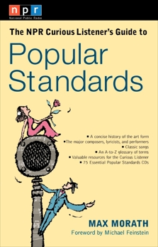 The NPR Curious Listener's Guide to Popular Standards, Morath, Max