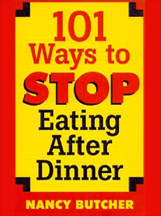 101 Ways to Stop Eating After Dinner, Butcher, Nancy