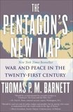 The Pentagon's New Map: War and Peace in the Twenty-First Century, Barnett, Thomas P.M.