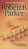 School Days, Parker, Robert B.