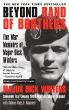 Beyond Band of Brothers: The War Memoirs of Major Dick Winters, Winters, Dick & Kingseed, Cole C.