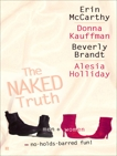 The Naked Truth, Holliday, Alesia & McCarthy, Erin & Kauffman, Donna & Brandt, Beverly