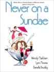 Never on a Sundae, Markham, Wendy & Messina, Lynn & Brodsky, Daniella