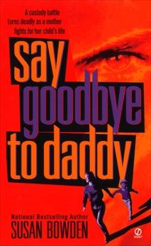 Say Goodbye to Daddy, Bowden, Susan