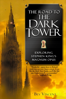 The Road to the Dark Tower: Exploring Stephen King's Magnum Opus, Vincent, Bev