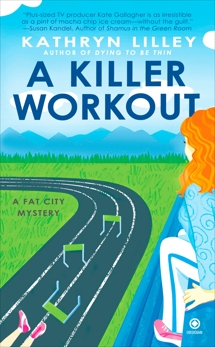 A Killer Workout: A Fat City Mystery, Lilley, Kathryn