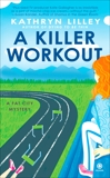 A Killer Workout: A Fat City Mystery, Lilley, Kathryn