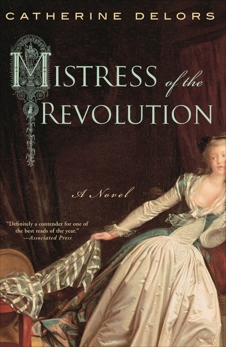 Mistress of the Revolution: A Novel, Delors, Catherine