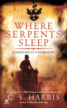 Where Serpents Sleep: A Sebastian St. Cyr Mystery, Harris, C. S.