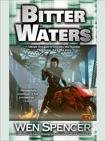 Bitter Waters, Spencer, Wen