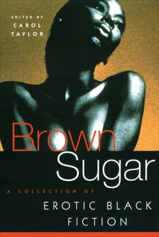 Brown Sugar: A Collection of Erotic Black Fiction,