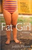 Fat Girl: A True Story, Moore, Judith