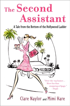 The Second Assistant: A Tale from the Bottom of the Hollywood Ladder, Naylor, Clare & Hare, Mimi