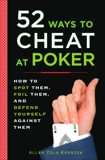 52 Ways to Cheat at Poker: How to Spot Them, Foil Them, and Defend Yourself Against Them, Kronzek, Allan