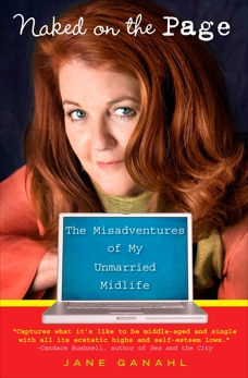 Naked on the Page: The Misadventures of My Unmarried Midlife, Ganahl, Jane