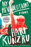 My Revolutions: A Novel, Kunzru, Hari