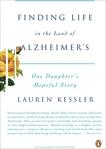 Finding Life in the Land of Alzheimer's: One Daughter's Hopeful Story, Kessler, Lauren