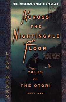 Across the Nightingale Floor: Tales of the Otori Book One, Hearn, Lian