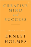 The Creative Mind and Success, Holmes, Ernest