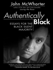 Authentically Black, McWhorter, John