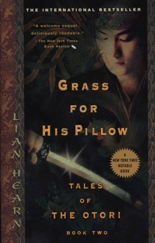 Grass For His Pillow: Tales of Otori, Book Two