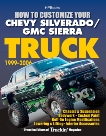 How to Customize Your Chevy Silverado/GMC Sierra Truck, 1999-2006: Chassis & Suspension, Bodywork, Custom Paint, Bolt-On Engine Modifications, Lowering & Lifting, Interior Accessories,