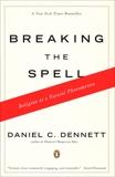 Breaking the Spell: Religion as a Natural Phenomenon, Dennett, Daniel C.
