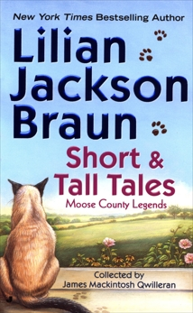Short and Tall Tales: Moose County Legends, Braun, Lilian Jackson