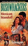 Bushwhackers 05: Mexican Standoff, Lanagan, B. J.