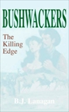Bushwhackers 03: The Killing Edge, Lanagan, B. J.