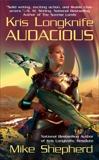 Kris Longknife: Audacious, Shepherd, Mike