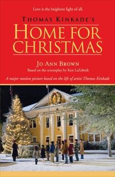 Thomas Kinkade's Home for Christmas, Brown, Jo Ann