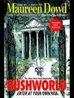 Bushworld: Enter at Your Own Risk, Dowd, Maureen