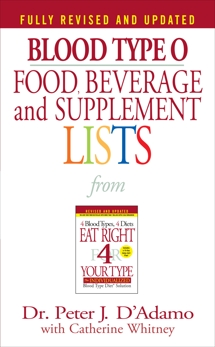 Blood Type O Food, Beverage and Supplement Lists, D'Adamo, Peter J.