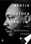 Martin Luther King, Jr.: A Life, Frady, Marshall