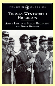 Army Life in a Black Regiment: and Other Writings, Higginson, Thomas Wentworth