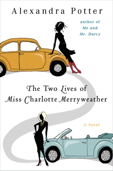 The Two Lives of Miss Charlotte Merryweather: A Novel, Potter, Alexandra