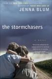 The Stormchasers: A Novel, Blum, Jenna