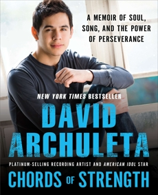 Chords of Strength: A Memoir of Soul, Song and the Power of Perseverance, Archuleta, David