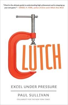 Clutch: Excel Under Pressure, Sullivan, Paul