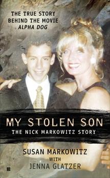 My Stolen Son: The Nick Markowitz Story, Markowitz, Susan & Glatzer, Jenna
