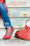 When I Get Where I'm Going, Robinson, Cheryl